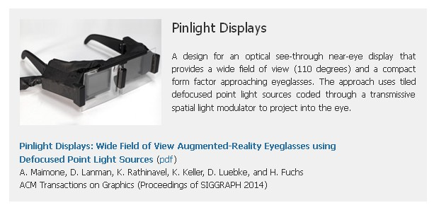 Pinlight Displays: Wide Field of View Augmented-Reality Eyeglasses using Defocused Point Light Sources (Maimone et al. 2014; Bild: MIT Website)
