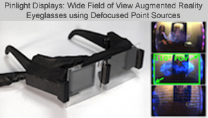 Nvidia Pinlight Display: Light Field Glasses for Augmented-Reality Applications (picture: Siggraph 2014 website)