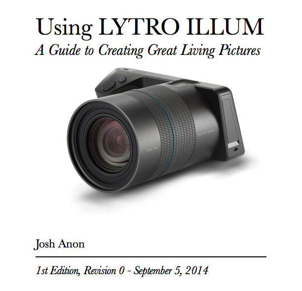Ebook: Using Lytro Illum - A Guide to Creating Great Living Pictures (picture: Josh Anon)